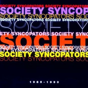 **DIGITAL ONLY** Society Syncopators - The Best Of Society Syncopators: 1984 - 1990
