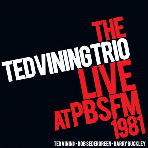 The Ted Vining Trio - Live At PBS FM 1981