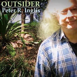 Peter R. Inglis - Outsider