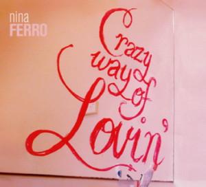 **LIMITED STOCK** Nina Ferro - Crazy Way Of Lovin