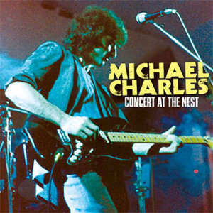 Michael Charles - Concert At The Nest