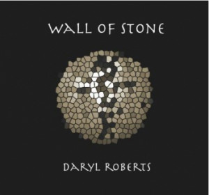 Daryl Roberts - Wall Of Stone