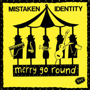 **LIMITED EDITION** Mistaken Identity - Merry Go Round  (LP)
