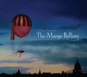 Julian Curwin 'The Mango Balloon: Volume 2'