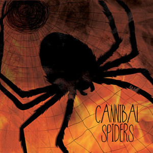 Cannibal Spiders - Self Titled