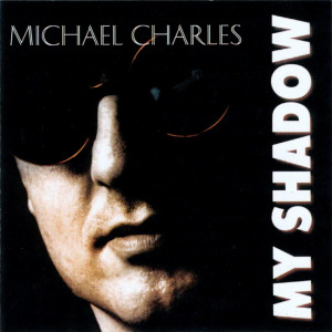 Michael Charles - My Shadow