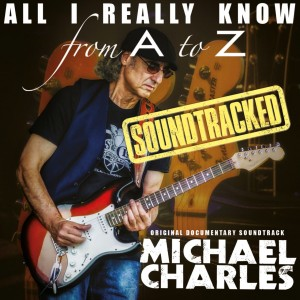Michael Charles - ALL I REALLY KNOW SOUNDTRACKED