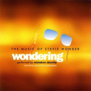 Mistaken Identity - Wondering (The Music of Stevie Wonder)