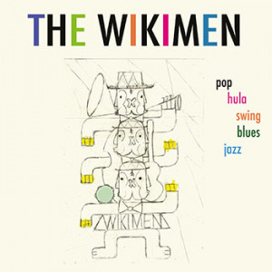 The Wikimen - POP HULA SWING BLUES JAZZ