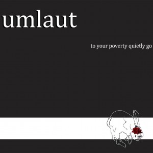 UMLAUT - To Your Poverty Quietly Go (VINYL)