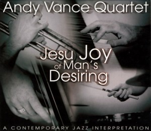 Andy Vance Quartet - Jesu Joy Of Man's Desiring