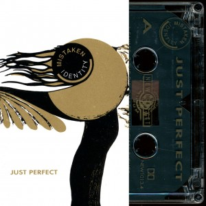 **LIMITED EDITION** Mistaken Identity - Just Perfect (CASSETTE)