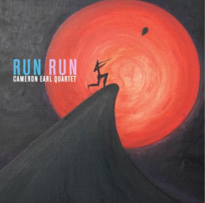 Cameron Earl Quartet - Run Run