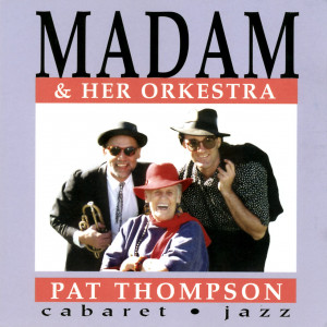 Pat Thompson - Madam & Her Orkestra (CD)
