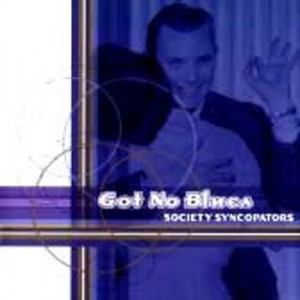 Society Syncopators - Got No Blues