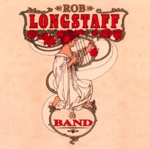 Rob Longstaff And Band - Live At Woodford