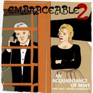 Embraceable 2 - An Acquaintance Of Mine