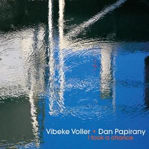 Dan Papirany & Vibeke Voller - I Took A Chance