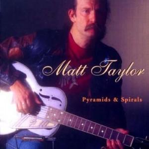 Matt Taylor - Pyramids & Spirals