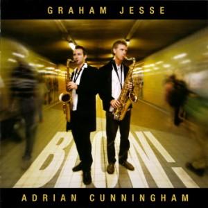Adrian Cunningham & Graham Jesse - Blow