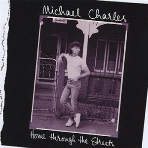 Michael Charles - Home Through The Streets
