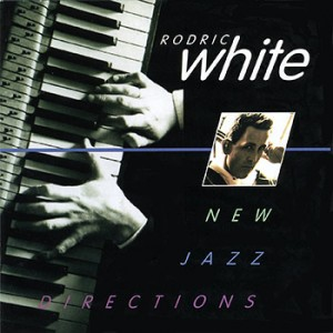 **DIGITAL ONLY** Rodric White - New Jazz Directions