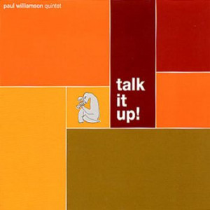 Paul Williamson Quintet - Talk It Up!