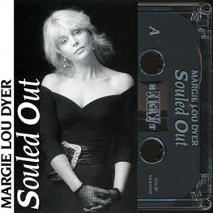 **LIMITED EDITION** Margie Lou Dyer - Souled Out (CASSETTE)