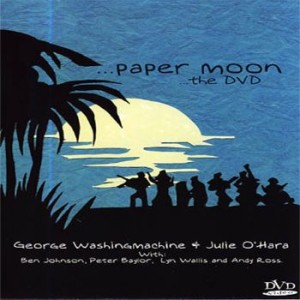George Washingmachine & Julie O'Hara - Paper Moon  (DVD)