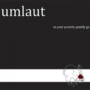 Umlaut - To Your Poverty Quietly Go (CD)