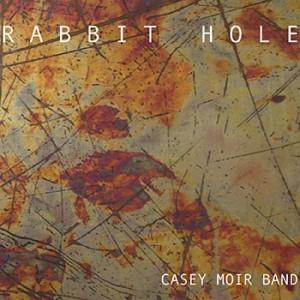 Casey Moir Band - Rabbit Hole