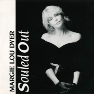 Margie Lou Dyer - Souled Out