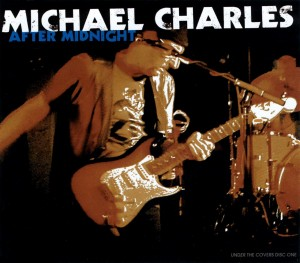 Michael Charles - After Midnight - Under The Covers - Disc One