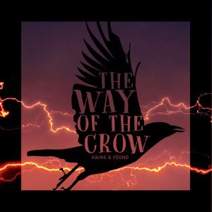 The Way Of The Crow - Hains & Young