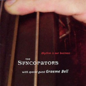 **DIGITAL ONLY** The Syncopators with special guest Graeme Bell - Rhythm Is Our Business