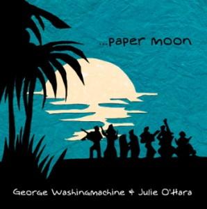 George Washingmachine & Julie O'Hara - Paper Moon